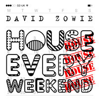 House Every Weekend — David Zowie