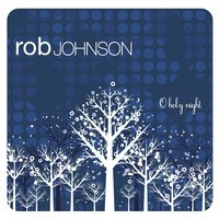O Holy Night - EP — Rob Johnson