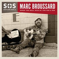 S.O.S. 2: Save Our Soul: Soul on a Mission — Marc Broussard