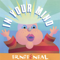 In Your Mind — Ernie & Neal