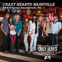 Crazy Hearts: Nashville A&E Original Soundtrack, Vol. 1 — сборник