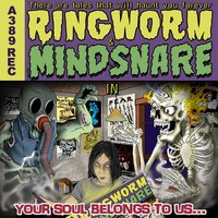 Your Soul Belongs to Us — Ringworm, Mindsnare