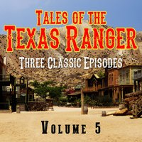 Tales of the Texas Ranger - Three Classic Episodes, Vol. 5 — Stacy Keach, Sr
