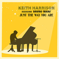 "Keith Harrison Performs Bruno Mars' ""Just the Way You Are"" - Single — Keith Harrison"