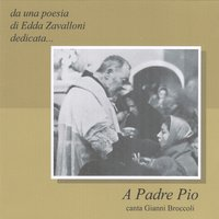 A Padre Pio — Gianni Broccoli