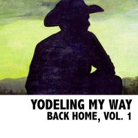 Yodeling My Way Back Home, Vol. 1 — сборник