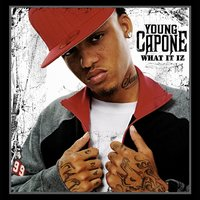What It Iz — Young Capone