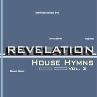 House Hymns Vol.3 — The Revelation