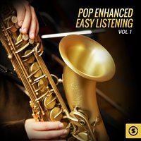 Pop Enhanced Easy Listening, Vol. 1 — сборник