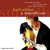 A Smooth One — Karl Schloz, Harry Allen, Tony Monte, Steve LaSpina