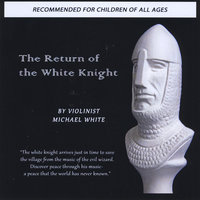 The Return of the White Knight — Michael White