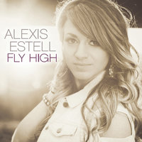 Fly High — Alexis Estell
