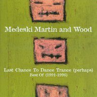 Last Chance To Dance Trance (Perhaps): Best Of (1991-1996) — Medeski, Martin & Wood