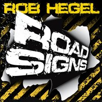 Road Signs — Rob Hegel