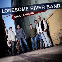 Still Learning — Lonesome River Band