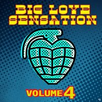 Big Love Sensation, Vol.4 — сборник