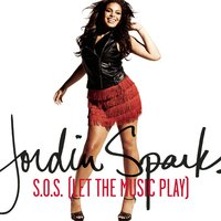 S.O.S. (Let The Music Play) — Jordin Sparks