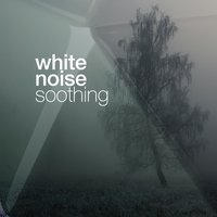 White Noise: Soothing — Soothing White Noise for Relaxation, Soothing White Noise for Infant Sleeping and Massage, Crying & Colic Relief, White Noise for Baby Sleep, Soothing White Noise for Infant Sleeping and Massage, Crying & Colic Relief|Soothing White Noise for Relaxation|White Noise For Baby Sleep