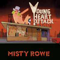 Misty Rowe — Young Heart Attack