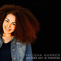 Another Day in Paradise — Talisha Karrer