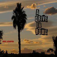 A Drive in Rome — Angel Lacanfora