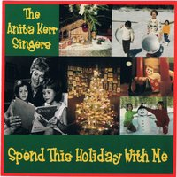 Spend This Holiday With Me — Anita Kerr Singers