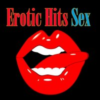 Erotic Hits - Sex — All-Star Sexy Players