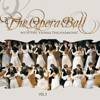 The Opera Ball with the Wiener Philharmoniker, vol. 3 — Wiener Philharmoniker, Иоганн Штраус-сын, Йозеф Штраус