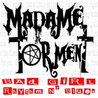 Bad Girl Rhythm n' Blues — Madame Torment