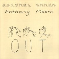 Out — Anthony Moore