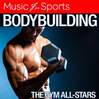 Music for Sports: Bodybuilding — The Gym All-Stars