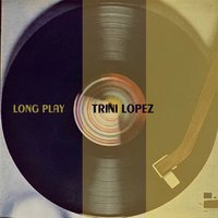 Long Play — Trini Lopez