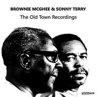 The Old Town Recordings — Brownie McGhee & Sonny Terry