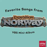 Favorite Songs from Group's Expedition Norway (Vacation Bible School Mini Album) — Group's VBS