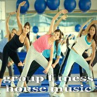 Group Fitness House Music — сборник
