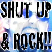 Shut Up and Rock!! — Steve Montgomery
