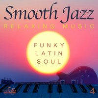 Smooth Jazz: Relaxing Music, Vol. 4 — FRANCESCO DIGILIO, Smooth Jazz Band