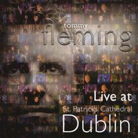 Live at Saint Patricks Cathedral Dublin — Tommy Fleming
