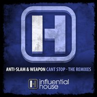 Can't Stop - The Remixes — Anti-Slam, W.E.A.P.O.N.