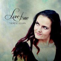 Love True — Therese Ulvan
