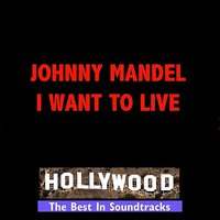 I Want To Live — Johnny Mandel