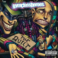 The Quilt — Gym Class Heroes