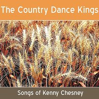 The Songs of Kenny Chesney — The Country Dance Kings