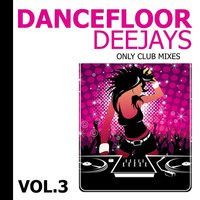 Dancefloor Deejays, Vol. 3 — сборник