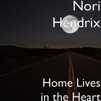 Home Lives in the Heart — Nori Hendrix