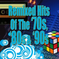 Remixed Hits Of The '70s, '80s & '90s — сборник