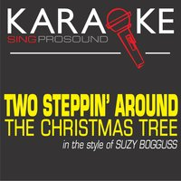 Two Steppin' Around the Christmas Tree (In the Style of Suzy Bogguss) — Karaoke