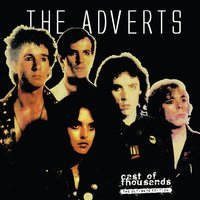 The Adverts - Cast of Thousands — The Adverts