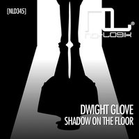 Shadow on the Floor — Dwight Glove