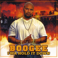 I'ma Hold it Down — Boogee